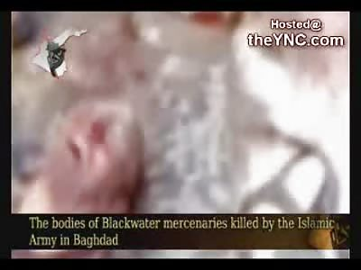 Islamic Militants show off Bodies of Blackwater Mercenaries